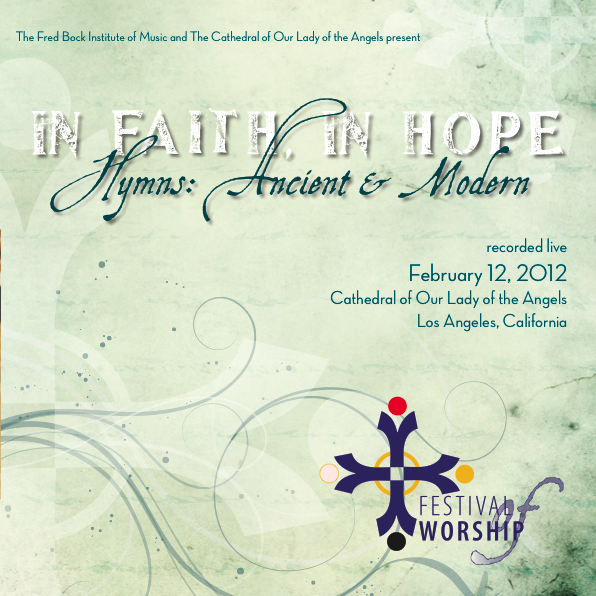 IN FAITH, IN HOPE: HYMNS ANCIENT AND MODERN (CD)